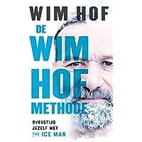 De Wim Hof methode: Overstijg jezelf met The Ice Man