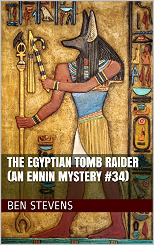 The Egyptian Tomb Raider (An Ennin Mystery #34)