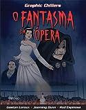 O Fantasma Da Opera - Graphic Chillers