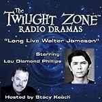 Long Live Walter Jameson: The Twilight Zone Radio Dramas | Charles Beaumont