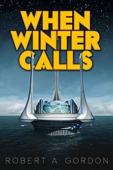 When Winter Calls by [Gordon, Robert]