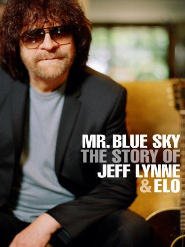 Mr  Blue Sky  The Story Of Jeff Lynne   Elo