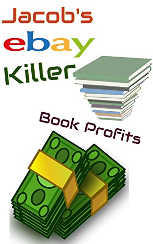 Jacob's Ebay Killer Book Profits: Make Huge Profits on Ebay Selling Books