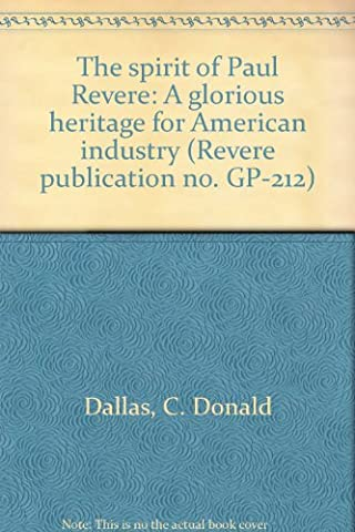 The spirit of Paul Revere: A glorious heritage for American industry (Revere publication no. - Revere Copper Brass