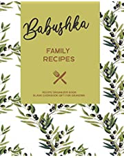 Babushka Family Recipes - Recipe Organizer Book - Blank Cookbook Gift for Grandma: Russian Grandmother - Cooking Book Journal to Write in Your Own Family Favorite Meals with Coloring Book Pages