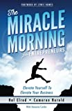 the miracle morning for entrepreneurs elevate your self to elevate your business