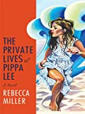 The Private Lives of Pippa Lee, Rebecca Miller, 1410411567
