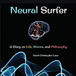 Neural Surfer: A Diary | David Christopher Lane