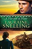 A Harvest of Hope (Song of Blessing) (Volume 2) by Snelling, Lauraine (2015) Paperback
