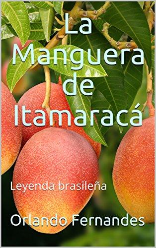 la-manguera-de-itamarac-leyenda-brasilea-spanish-edition