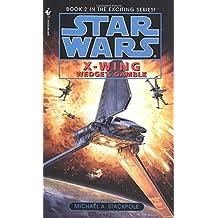 Wedge's Gamble: Star Wars Legends (X-Wing)