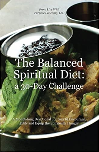 The Balanced Spiritual Diet A 30 Day Challenge A Month Long