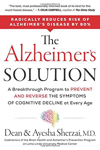 The Alzheimer's Solution: A Breakthrough Program to Prevent and Reverse the Symptoms of Cognitive Decline at Every Age cover