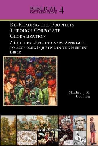 Re-Reading the Prophets Through Corporate Globalization (Biblical Intersections)