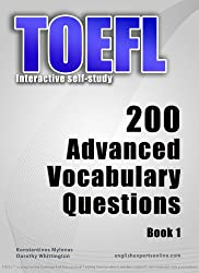 TOEFL Interactive self-study: 200 Advanced Vocabulary Questions. A powerful method to learn the vocabulary you need. (English Edition)