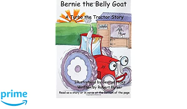 Amazon.com: Bernie the Belly Goat: A Turbo the Tractor Picture Book Story (Turbo the Tractor Picture Book Stories) (Volume 2) (9781502464248): Robert ...