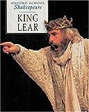 Title: KING LEAR (OXFORD SCHOOL SHAKESPEARE S.)