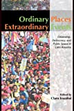 Ordinary Places/Extraordinary Events: Citizenship, Democracy and Public Space in Latin America (Planning, History and Environment Series), Clara Irazábal, 0415354528
