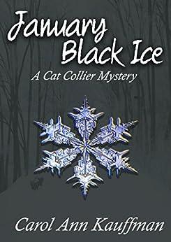 January Black Ice: A Cat Collier Mystery by [Kauffman, Carol Ann]