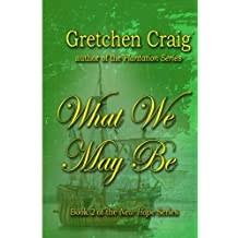 What We May Be (New Hope) (Volume 2)