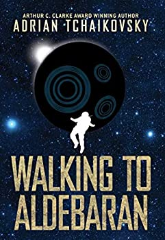 Walking to Aldebaran by Adrian Tchaikovsky science fiction and fantasy book and audiobook reviews
