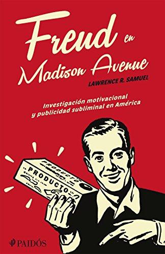 Freud En Madison Avenue Investigación Motivacional Y