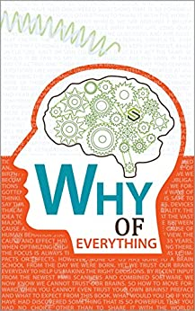 Why of Everything: From internal questions, to disruption, back to answers. All that within two days when reading this book. (First edition Book 1) by [Tjon Fo, Eddie, Bos, Marcel]