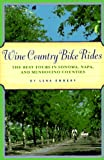 Wine Country Bike Rides: The Best Tours in Sonoma, Napa, and Mendocino Counties