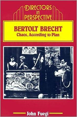 Bertolt Brecht: Chaos, according to Plan Directors in Perspective ...