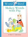 Word Bird Makes Words with Pig, Jane Belk Moncure, 1567669034