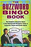 The Buzzword Bingo Book, Lara Stein and Benjamin Yoskovitz, 0375753486