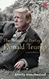 : The Beautiful Poetry of Donald Trump (Canons)