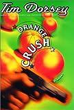 Orange Crush: A Novel