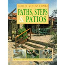 Build Your Own Paths, Steps & Patios (Build Your Own Series)