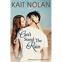 Can't Stand The Rain: A Small Town Romantic Suspense (Wishing For A Hero Book 4)