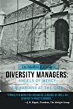 img - for Diversity Managers: Angels of Mercy or Barbarians at the Gate: An Evidence-Based Assessment of the Relationship between Diversity Management and Organizational Effectiveness book / textbook / text book