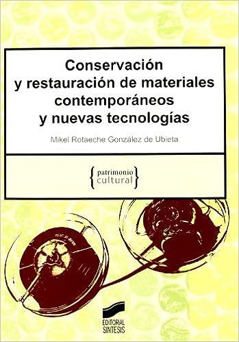Descargas de libros mp3 gratis legales Conservación y restauración de materiales contemporáneos y nuevas tecnologías (Patrimonio cultural) 8497567293 in Spanish PDF ePub iBook