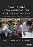 Evaluating Communication for Development: A Framework for Social Change