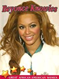 Beyonce Knowles (Great African American Women for Kids)