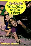 Thirteen Things Not to Tell a Parent, Patricia Hermes, 0671879685