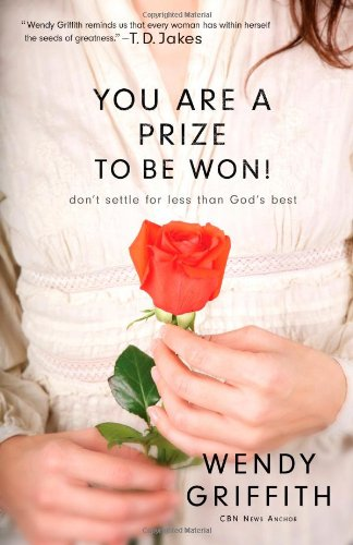 You Are a Prize to be Won!: Don't Settle for Less Than God's Best PDF