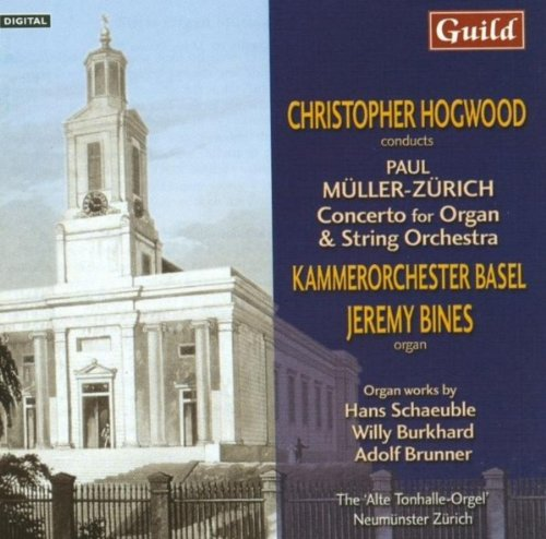 Swiss Organ Music of the 20th Century - Kammerorchester Basel, Christopher Hogwood