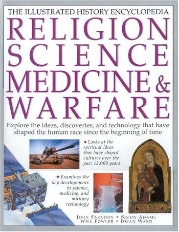 Religion, Science, Medicine & Warfare (Illustrated Encyclopedia)