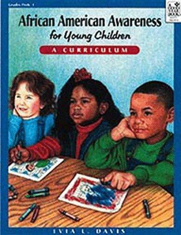African American Awareness for Young Children: A Curriculum: Teacher Resource