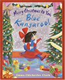 Merry Christmas to You, Blue Kangaroo!, Emma Chichester Clark, 0385909187