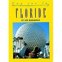 CAP SUR FLORIDE ET LES BAHAMAS