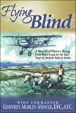 img - for Flying Blind: A Memoir of Biplane Flying over Waziristan in the Last Days of British Rule in India book / textbook / text book
