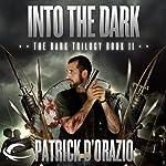 Into the Dark: Book Two of the Dark Trilogy | Patrick D'Orazio