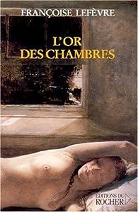 L'or des chambres par Françoise Lefèvre