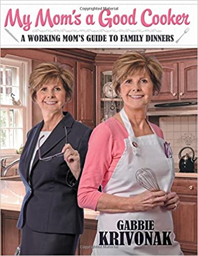 Book My Mom's a Good Cooker: A Working Mom's Guide to Family Dinners
